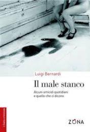 Il male stanco di Luigi Bernardi