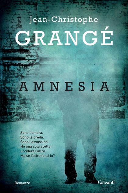 Recensione di amnesia di jean christophe grang liberi di scrivere - Le passager jean christophe grange resume ...