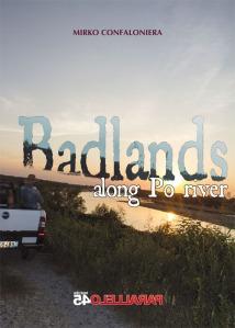 http://www.libreriauniversitaria.it/badlands-along-po-river-confaloniera/libro/9788898440610?a=373477