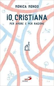 IO, CRISTIANA di Monica Mondo