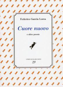 FEDERICO GARCIA LORCA CUORE NUOVO