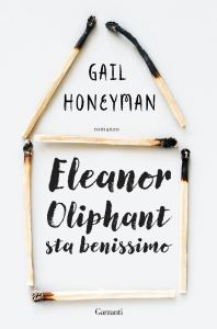 Eleanor Oliphant sta benissimo di Gail Honeyman