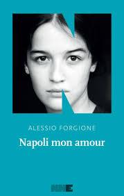 Napoli mon amour di Alessio Forgione