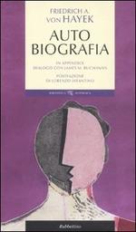 AUTOBIOGRAFIA di F.A. von Hayek