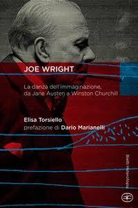 Joe Wright. La danza dell'immaginazione, da Jane Austen a Winston Churchill