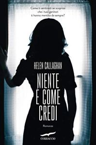 Niente è come credi di Helen Callaghan