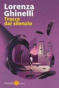 Tracce dal silenzio di Lorenza Ghinelli